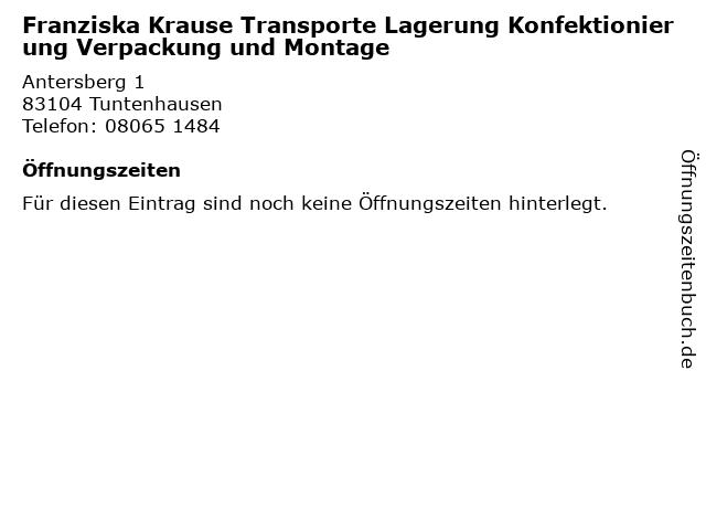Franziska Krause Transporte Lagerung Konfektionierung Verpackung und Montage in Tuntenhausen: Adresse und Öffnungszeiten