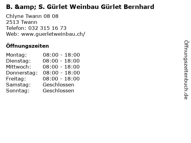 B. & S. Gürlet Weinbau Gürlet Bernhard in Twann: Adresse und Öffnungszeiten