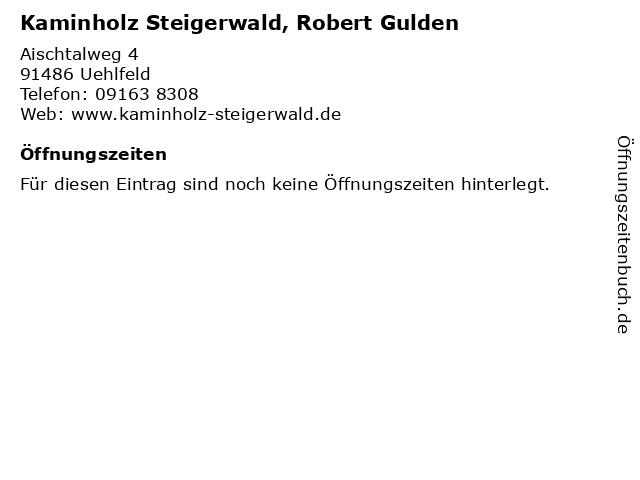 Kaminholz Steigerwald, Robert Gulden in Uehlfeld: Adresse und Öffnungszeiten
