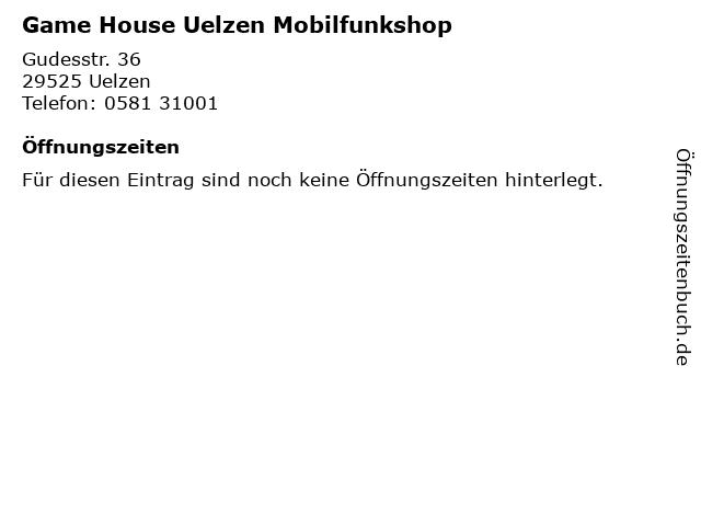 Game House Uelzen Mobilfunkshop in Uelzen: Adresse und Öffnungszeiten