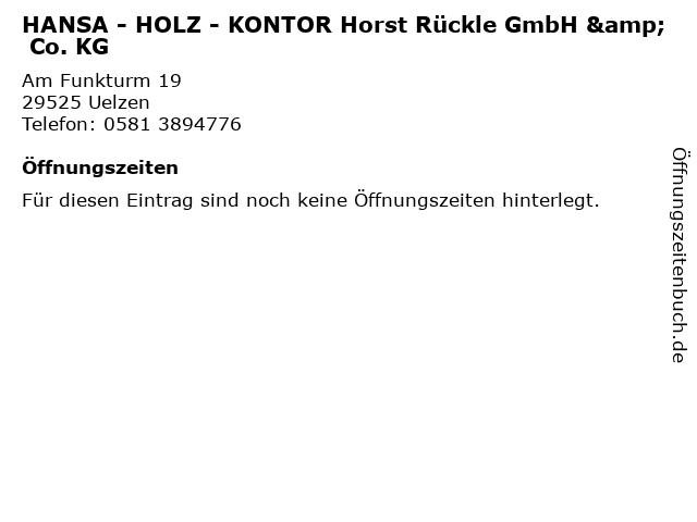 HANSA - HOLZ - KONTOR Horst Rückle GmbH & Co. KG in Uelzen: Adresse und Öffnungszeiten