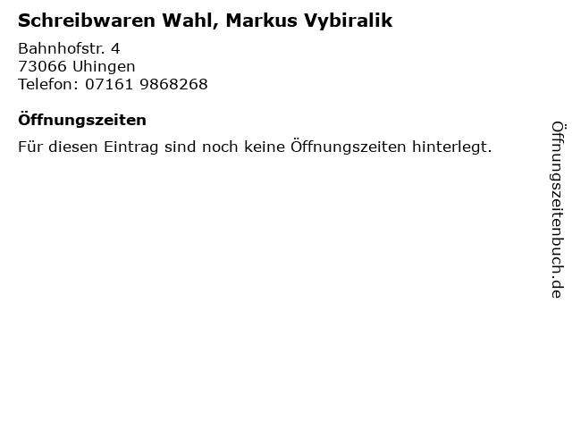 Schreibwaren Wahl, Markus Vybiralik in Uhingen: Adresse und Öffnungszeiten