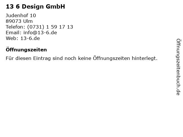 13 6 Design GmbH in Ulm: Adresse und Öffnungszeiten