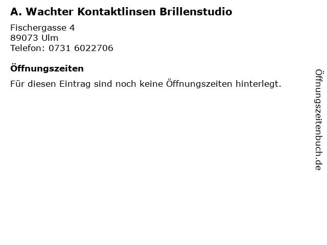 A. Wachter Kontaktlinsen Brillenstudio in Ulm: Adresse und Öffnungszeiten