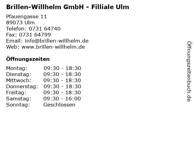 Brillen-Willhelm GmbH - Filliale Ulm in Ulm: Adresse und Öffnungszeiten