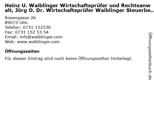 Heinz U. Waiblinger Wirtschaftsprüfer und Rechtsanwalt, Jörg O. Dr. Wirtschaftsprüfer Waiblinger Steuerberater und Rechtsanwalt in Ulm: Adresse und Öffnungszeiten