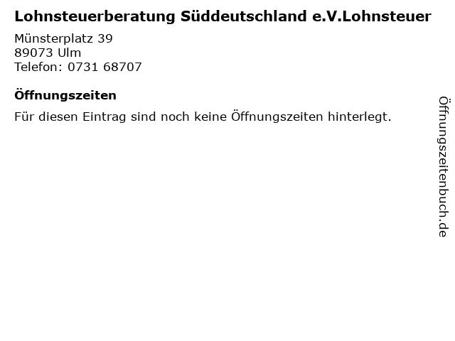 Lohnsteuerberatung Süddeutschland e.V.Lohnsteuer in Ulm: Adresse und Öffnungszeiten
