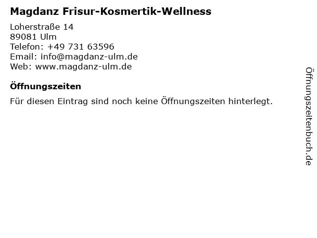 Magdanz Frisur-Kosmertik-Wellness in Ulm: Adresse und Öffnungszeiten