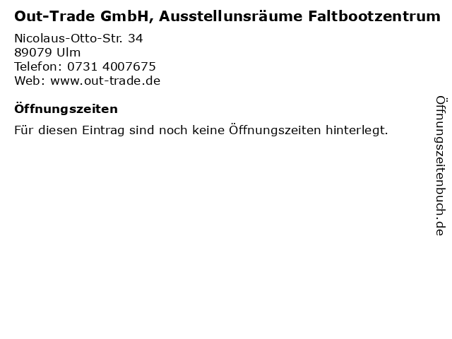 Out-Trade GmbH, Ausstellunsräume Faltbootzentrum in Ulm: Adresse und Öffnungszeiten