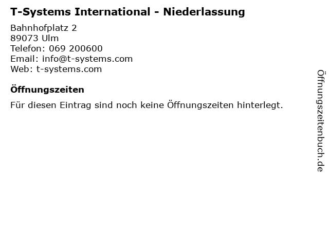 T-Systems International - Niederlassung in Ulm: Adresse und Öffnungszeiten