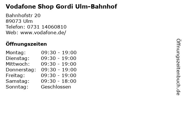 Vodafone Shop Gordi Ulm-Bahnhof in Ulm: Adresse und Öffnungszeiten