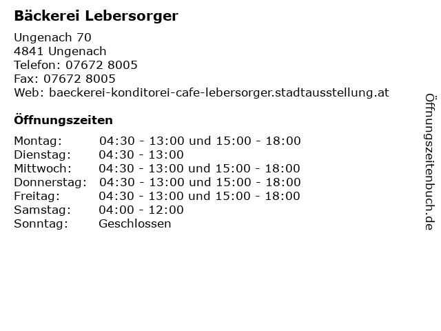 Bäckerei Lebersorger in Ungenach: Adresse und Öffnungszeiten