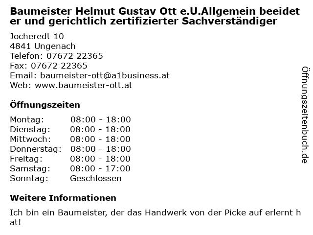 Baumeister Helmut Gustav Ott e.U.Allgemein beeideter und gerichtlich zertifizierter Sachverständiger in Ungenach: Adresse und Öffnungszeiten