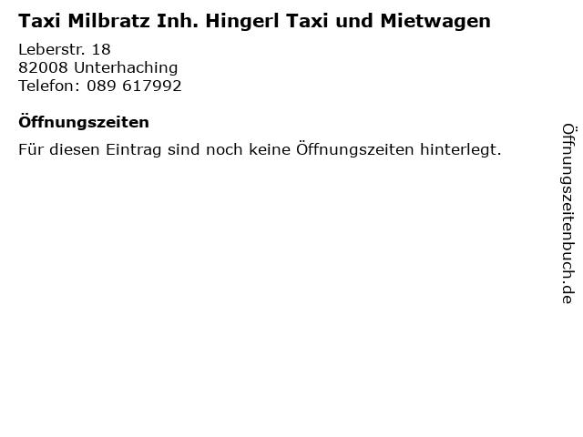 Taxi Milbratz Inh. Hingerl Taxi und Mietwagen in Unterhaching: Adresse und Öffnungszeiten