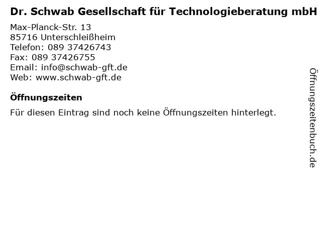 Dr. Schwab Gesellschaft für Technologieberatung mbH in Unterschleißheim: Adresse und Öffnungszeiten
