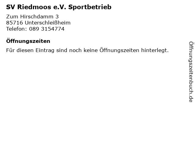 SV Riedmoos e.V. Sportbetrieb in Unterschleißheim: Adresse und Öffnungszeiten