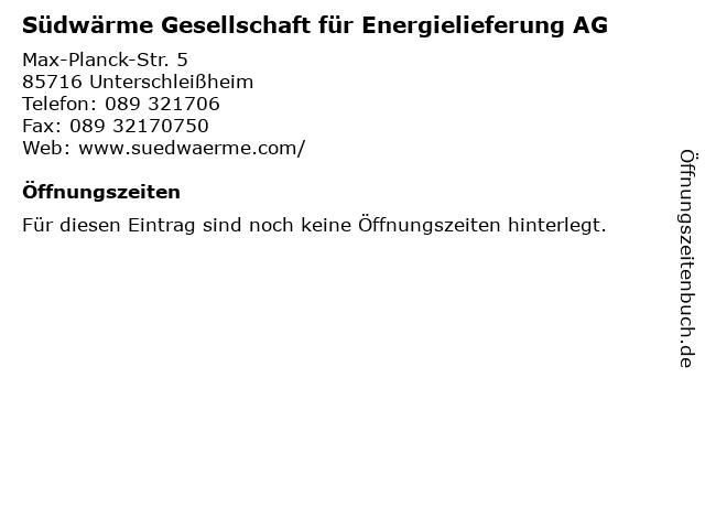 Südwärme Gesellschaft für Energielieferung AG in Unterschleißheim: Adresse und Öffnungszeiten