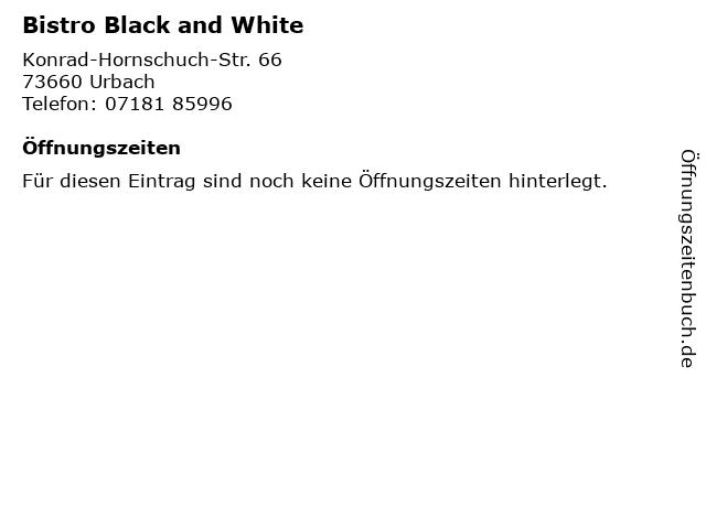 Bistro Black and White in Urbach: Adresse und Öffnungszeiten