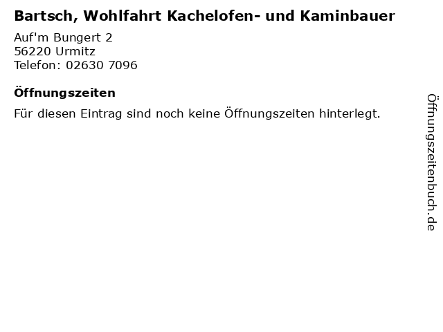 Bartsch, Wohlfahrt Kachelofen- und Kaminbauer in Urmitz: Adresse und Öffnungszeiten