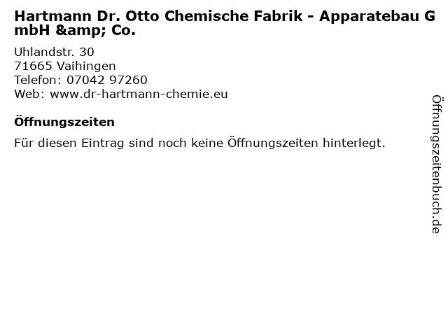 Hartmann Dr. Otto Chemische Fabrik - Apparatebau GmbH & Co. in Vaihingen: Adresse und Öffnungszeiten