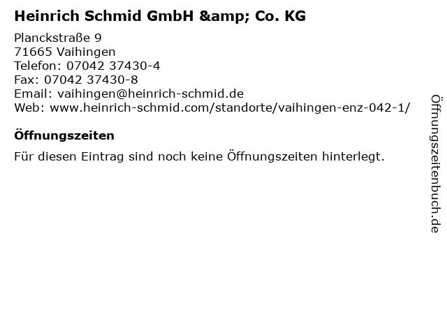Heinrich Schmid GmbH & Co. KG in Vaihingen: Adresse und Öffnungszeiten