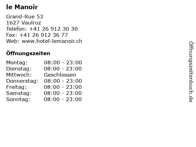 le Manoir in Vaulruz: Adresse und Öffnungszeiten