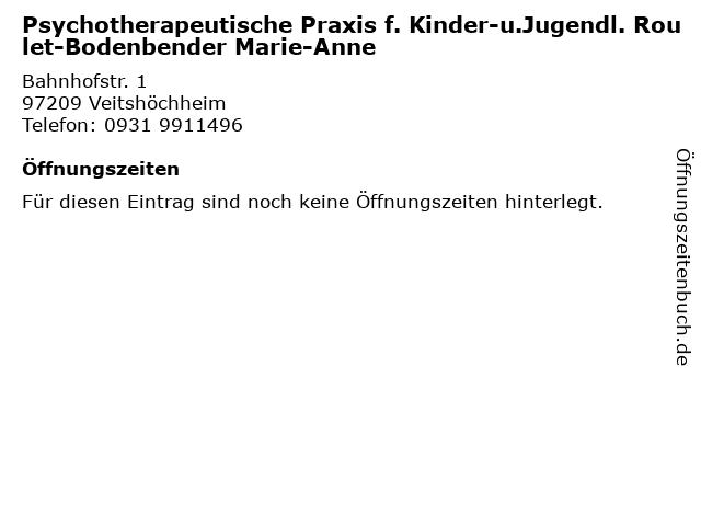 Psychotherapeutische Praxis f. Kinder-u.Jugendl. Roulet-Bodenbender Marie-Anne in Veitshöchheim: Adresse und Öffnungszeiten