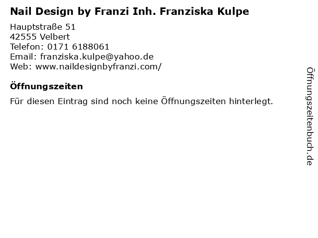 Nail Design by Franzi Inh. Franziska Kulpe in Velbert: Adresse und Öffnungszeiten