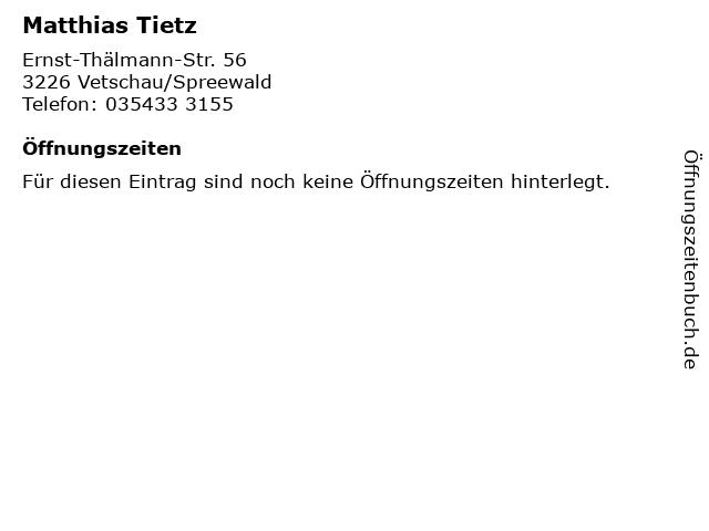 Matthias Tietz in Vetschau/Spreewald: Adresse und Öffnungszeiten