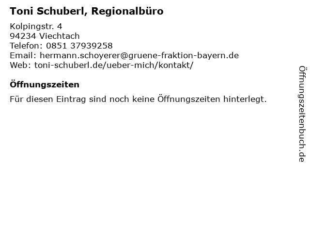 Toni Schuberl, Regionalbüro in Viechtach: Adresse und Öffnungszeiten
