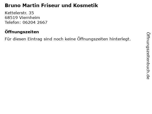 Bruno Martin Friseur und Kosmetik in Viernheim: Adresse und Öffnungszeiten