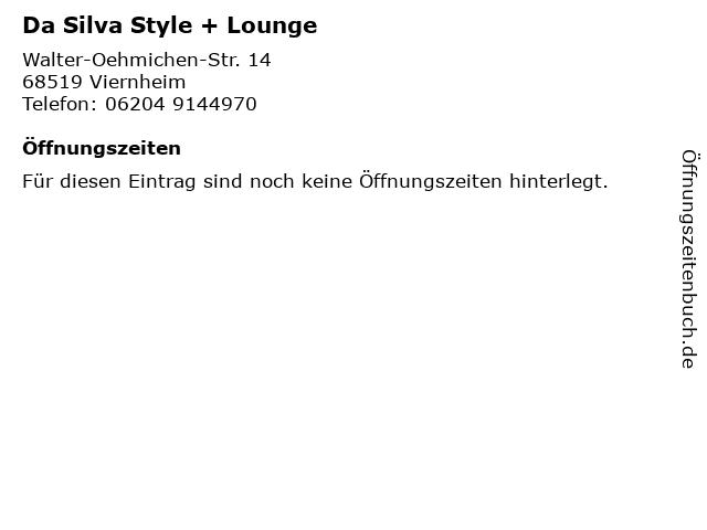 Da Silva Style + Lounge in Viernheim: Adresse und Öffnungszeiten
