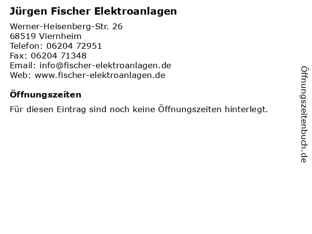 Jürgen Fischer Elektroanlagen in Viernheim: Adresse und Öffnungszeiten