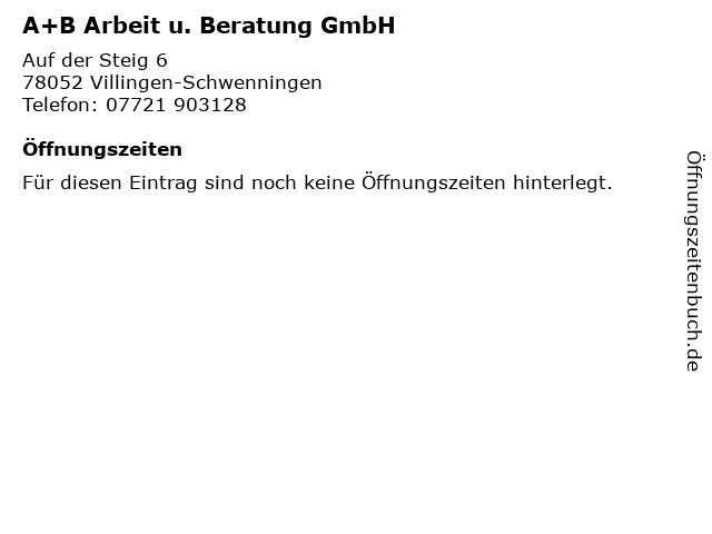 A+B Arbeit u. Beratung GmbH in Villingen-Schwenningen: Adresse und Öffnungszeiten