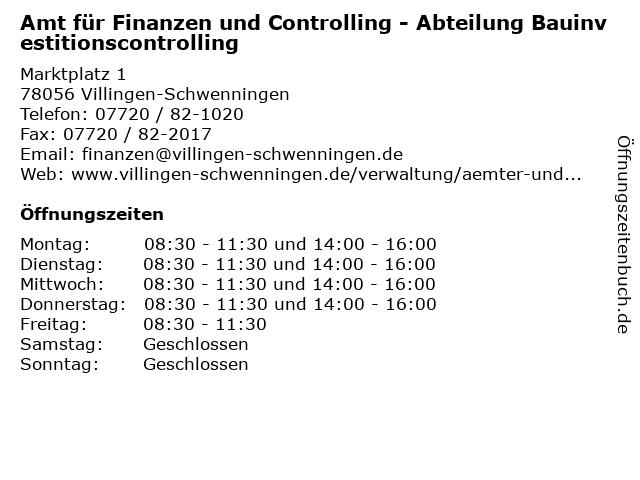 Amt für Finanzen und Controlling - Abteilung Bauinvestitionscontrolling in Villingen-Schwenningen: Adresse und Öffnungszeiten
