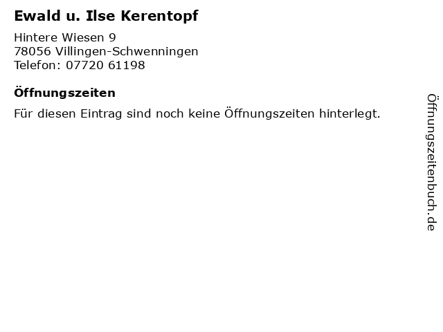 Ewald u. Ilse Kerentopf in Villingen-Schwenningen: Adresse und Öffnungszeiten
