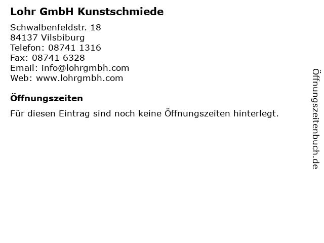 Lohr GmbH Kunstschmiede in Vilsbiburg: Adresse und Öffnungszeiten
