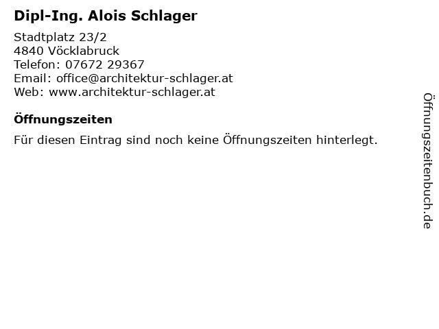 Dipl-Ing. Alois Schlager in Vöcklabruck: Adresse und Öffnungszeiten