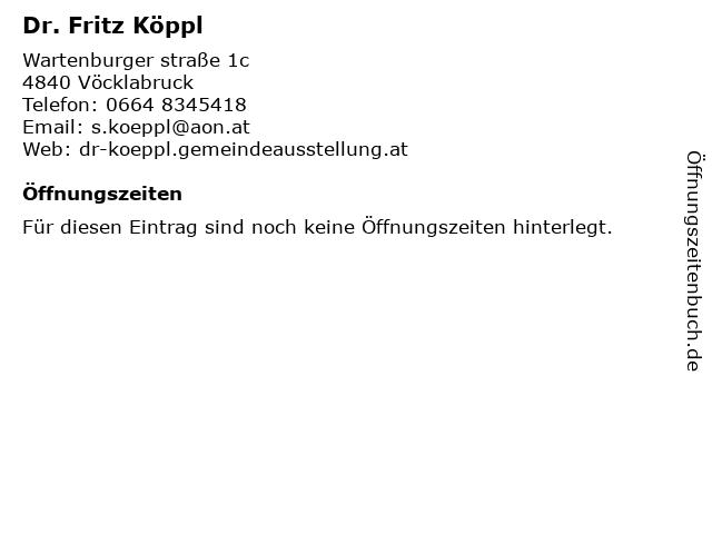 Dr. Fritz Köppl in Vöcklabruck: Adresse und Öffnungszeiten