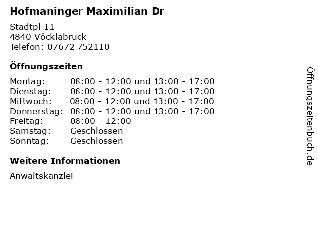 Hofmaninger Maximilian Dr in Vöcklabruck: Adresse und Öffnungszeiten