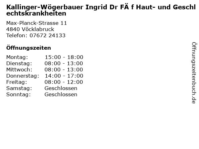 Kallinger-Wögerbauer Ingrid Dr FÄ f Haut- und Geschlechtskrankheiten in Vöcklabruck: Adresse und Öffnungszeiten