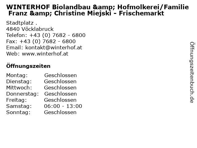 WINTERHOF Biolandbau & Hofmolkerei/Familie Franz & Christine Miejski - Frischemarkt in Vöcklabruck: Adresse und Öffnungszeiten