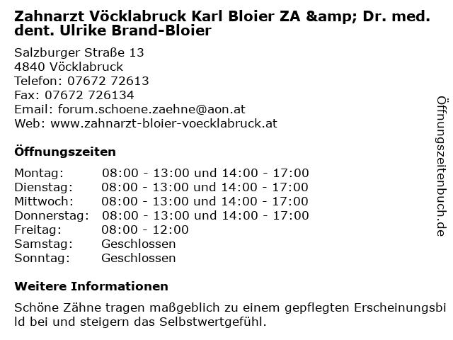 Zahnarzt Vöcklabruck Karl Bloier ZA & Dr. med. dent. Ulrike Brand-Bloier in Vöcklabruck: Adresse und Öffnungszeiten