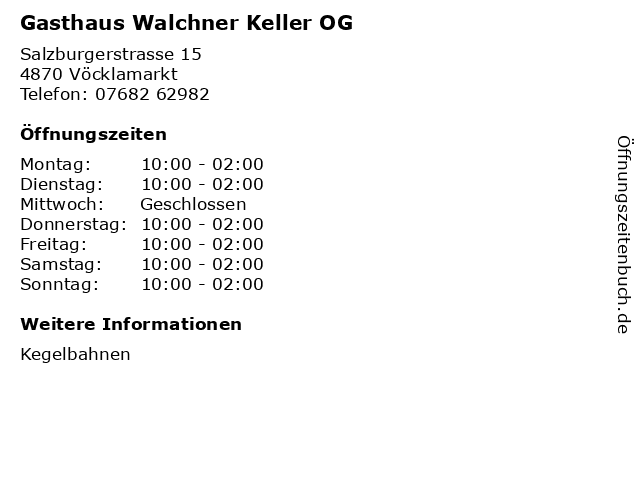 Gasthaus Walchner Keller OG in Vöcklamarkt: Adresse und Öffnungszeiten