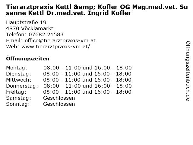 Tierarztpraxis Kettl & Kofler OG Mag.med.vet. Susanne Kettl Dr.med.vet. Ingrid Kofler in Vöcklamarkt: Adresse und Öffnungszeiten