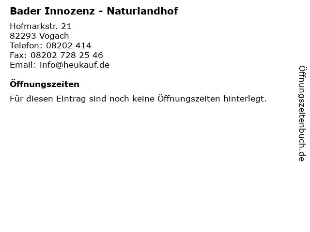 Bader Innozenz - Naturlandhof in Vogach: Adresse und Öffnungszeiten