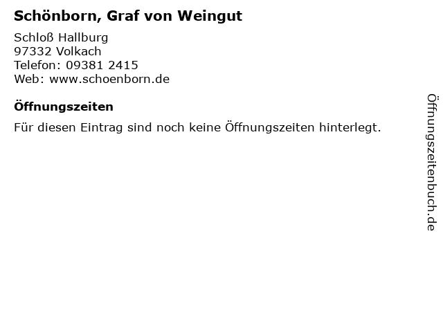 Á… Offnungszeiten Schonborn Graf Von Weingut Schloss Hallburg In Volkach
