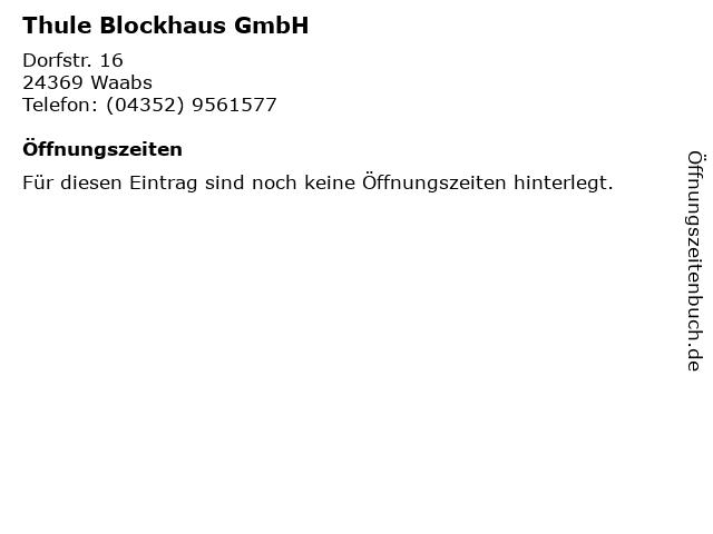 ᐅ Offnungszeiten Thule Blockhaus Gmbh Dorfstr 16 In Waabs