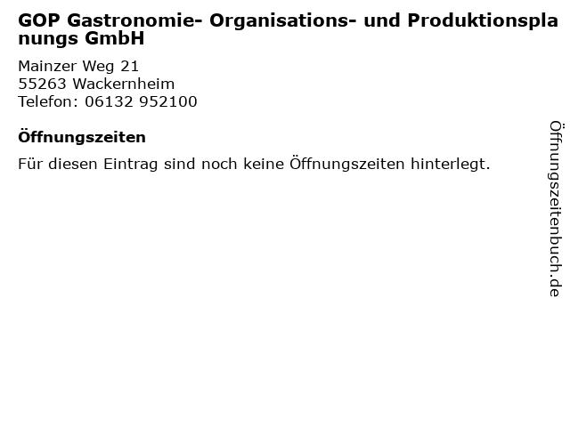 GOP Gastronomie- Organisations- und Produktionsplanungs GmbH in Wackernheim: Adresse und Öffnungszeiten