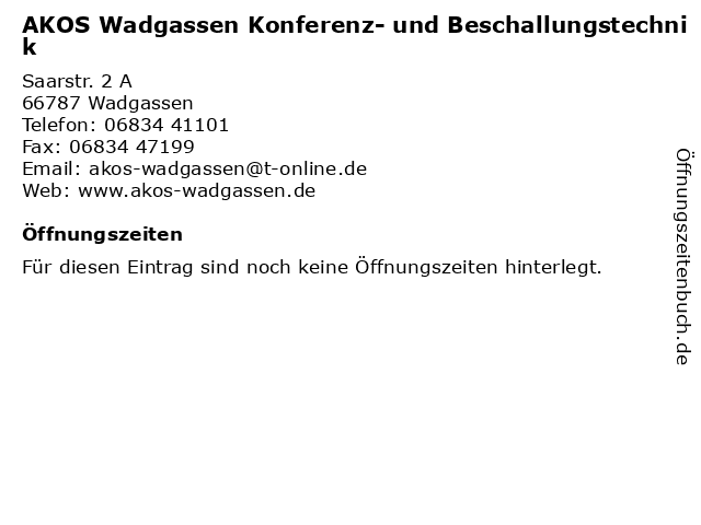 AKOS Wadgassen Konferenz- und Beschallungstechnik in Wadgassen: Adresse und Öffnungszeiten